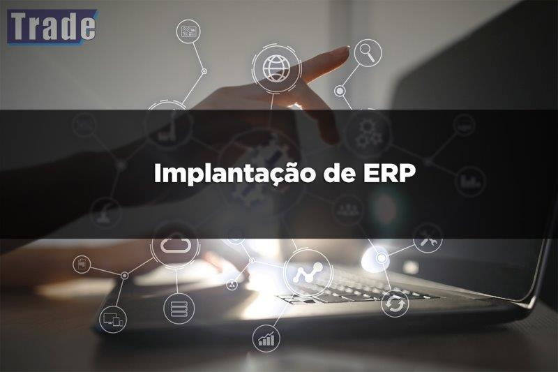 Implantação erp sistema integrado de gestão